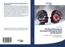 Bookcover of De Noord-Koreaanse Nucleaire Uitdaging: Geen goede opties?