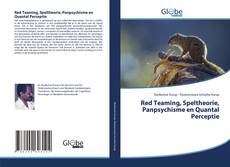 Bookcover of Red Teaming, Speltheorie, Panpsychisme en Quantal Perceptie