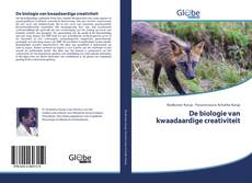 Bookcover of De biologie van kwaadaardige creativiteit