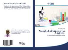 Bookcover of Anaërobe & aërobe groei van A. eutrofus