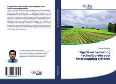 Bookcover of Irrigatie en bemesting technologie?n voor intercropping systeem