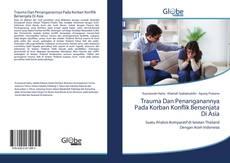 Capa do livro de Trauma Dan Penanganannya Pada Korban Konflik Bersenjata Di Asia