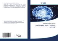 Couverture de Actualități în stresul oxidativ cerebral