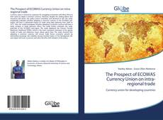Bookcover of The Prospect of ECOWAS Currency Union on intra-regional trade