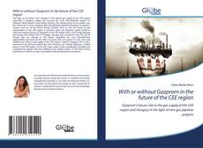 Bookcover of With or without Gazprom in the future of the CEE region