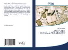 Bookcover of MİNİATÜRLÜ ƏLYAZMALAR KATALOQU