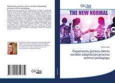 Bookcover of Repatriantu Ģimeņu Bērnu Sociālās Adaptācijas Procesa Iezīmes