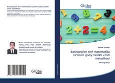Boshlang'ich sinf matematika ta'limini ijodiy tashkil etish metodikasi的封面