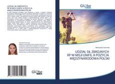 Bookcover of UDZIAŁ SIŁ ZBROJNYCH RP W MISJI UNIFIL A POZYCJA MIĘDZYNARODOWA POLSKI