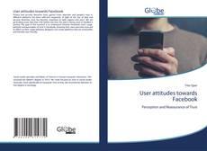 Bookcover of User attitudes towards Facebook