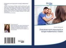 Обложка Znaczenie norm etycznych w terapii małżeństwa i rodzin