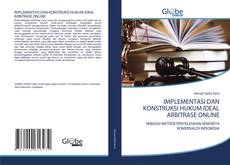 Capa do livro de IMPLEMENTASI DAN KONSTRUKSI HUKUM IDEAL ARBITRASE ONLINE