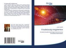 Buchcover von A tudatosság megjelenése