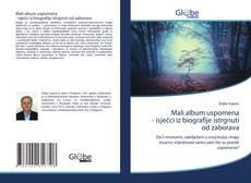Bookcover of Mali album uspomena - isječci iz biografije istrgnuti od zaborava