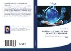 Bookcover of AWARENESS TOWARDS ICT OF PROSPECTIVE TEACHERS: