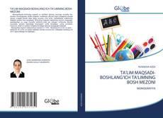 Bookcover of TA'LIM MAQSADI-BOSHLANG'ICH TA'LIMNING BOSH MEZONI