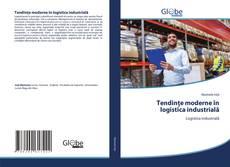 Обложка Tendințe moderne în logistica industrială