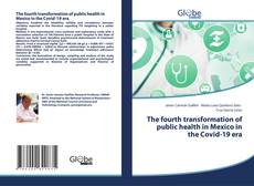 Copertina di The fourth transformation of public health in Mexico in the Covid-19 era
