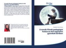 Buchcover von A mesék-filmek pedagógiai hatása az alsó tagozatos gyerekek körében