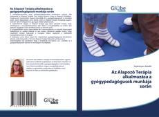 Borítókép a  Az Alapozó Terápia alkalmazása a gyógypedagógusok munkája során - hoz