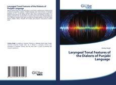 Borítókép a  Laryngeal Tonal Features of the Dialects of Punjabi Language - hoz