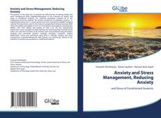 Bookcover of Anxiety and Stress Management, Reducing Anxiety