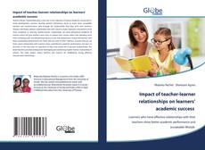 Impact of teacher-learner relationships on learners' academic success的封面