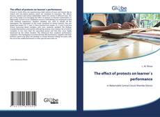 Bookcover of The effect of protests on learner`s performance