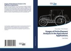 Bookcover of Usages of Finite Element Analysis in the Agricultural Applications