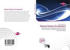 Bookcover of Robert Dutton (Footballer)
