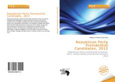 Bookcover of Republican Party Presidential Candidates, 2012