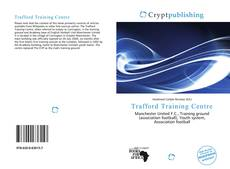 Bookcover of Trafford Training Centre