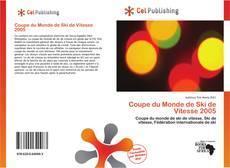 Bookcover of Coupe du Monde de Ski de Vitesse 2005