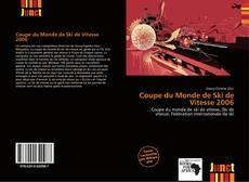 Bookcover of Coupe du Monde de Ski de Vitesse 2006