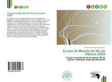 Bookcover of Coupe du Monde de Ski de Vitesse 2008