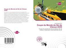 Bookcover of Coupe du Monde de Ski de Vitesse 2009