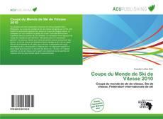 Bookcover of Coupe du Monde de Ski de Vitesse 2010