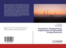 Bookcover of Projections, Developments, Exploitations of Renewable Energy Resources