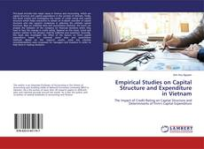 Bookcover of Empirical Studies on Capital Structure and Expenditure in Vietnam