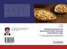 Bookcover of Biological Control of Sclerotium rolfsii through Trichoderma spp.