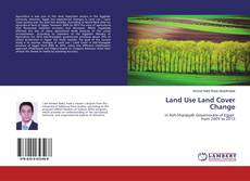 Bookcover of Land Use Land Cover Change