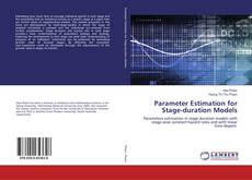 Copertina di Parameter Estimation for Stage-duration Models