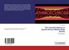 Bookcover of The Carotid Siphon In South-african Blacks With Stroke