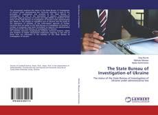 Bookcover of The State Bureau of Investigation of Ukraine