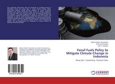 Bookcover of Fossil Fuels Policy to Mitigate Climate Change in Indonesia
