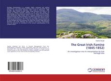 Bookcover of The Great Irish Famine (1845-1852)