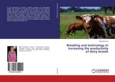 Bookcover of Breeding and technology in increasing the productivity of dairy breeds