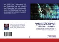 Copertina di ACADEMIC PERFORMANCE EVALUATION USING SOFT COMPUTING TECHNIQUE