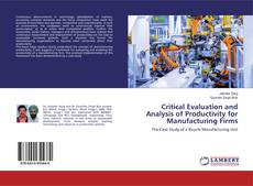 Bookcover of Critical Evaluation and Analysis of Productivity for Manufacturing Firms