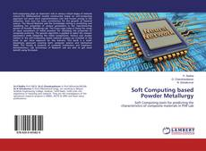 Bookcover of Soft Computing based Powder Metallurgy